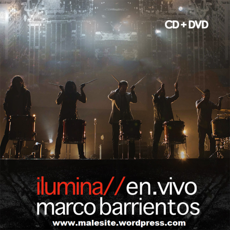 Marco Barrientos - Ilumina En Vivo 2013