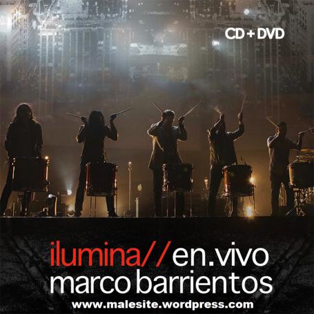 Marco Barrientos - Ilumina En Vivo 2013